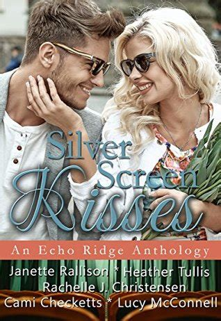 Read Books Silver Screen Kisses (Echo Ridge Anthology) Online