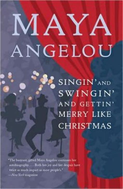 Read Books Singin' and Swingin' and Gettin' Merry Like Christmas (Maya Angelou's Autobiography, #3) Online