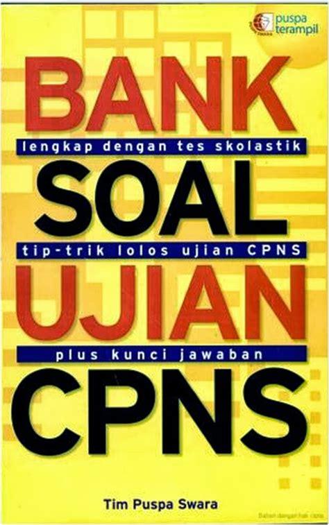 Soal Cpns 2017 Beserta Kunci Jawaban Bank Soal Ujian Nasional Untuk Smk Soalujiannet