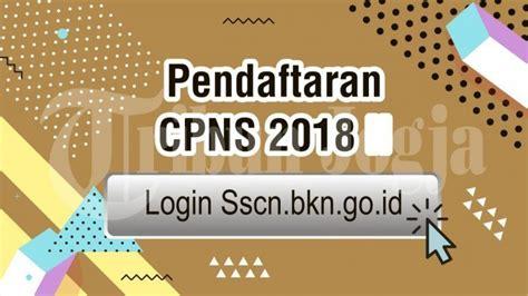 Cpns 2017 Daerah Sscnbkngoid 2018 Situs Pendaftaran Cpns 2018