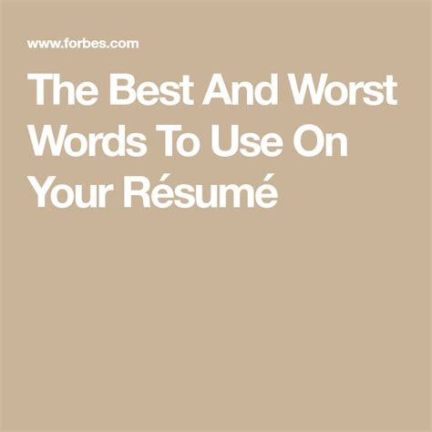 cv resume word the best and worst words to use on your resume forbes