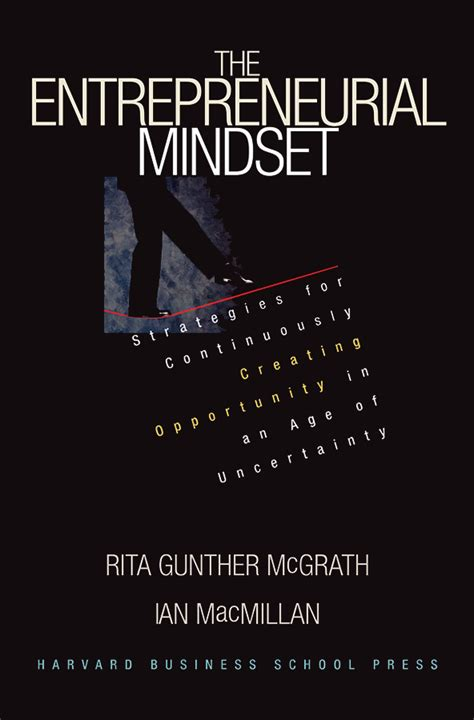 Read Books The Entrepreneurial Mindset: Strategies for Continuously Creating Opportunity in an Age of Uncertainty Online