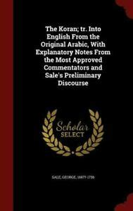 Read Books The Koran; Tr. Into English from the Original Arabic, with Explanatory Notes from the Most Approved Commentators and Sale's Preliminary Discourse Online