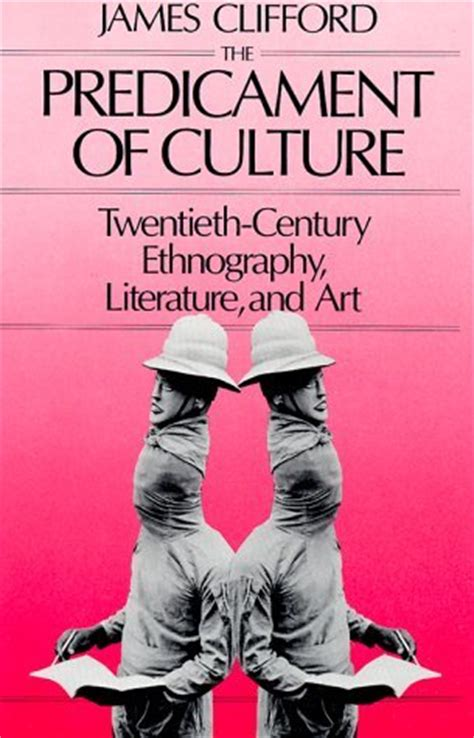 Read Books The Predicament of Culture: Twentieth-Century Ethnography, Literature, and Art Online