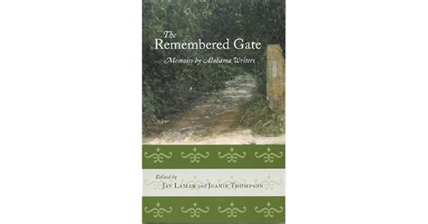 Read Books The Remembered Gate: Memoirs By Alabama Writers Online