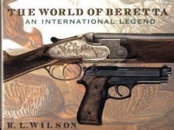 Beretta The World Of Beretta R.l Wilson.