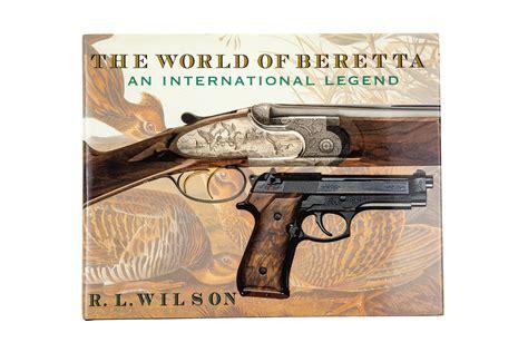 Beretta The World Of Beretta R.l Wilson Leatherbound Signed.