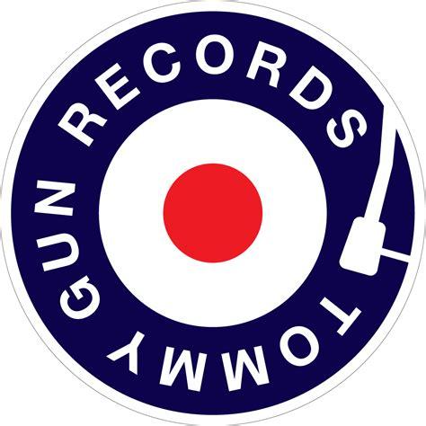 Tommy-Gun Tommy Gun Records.