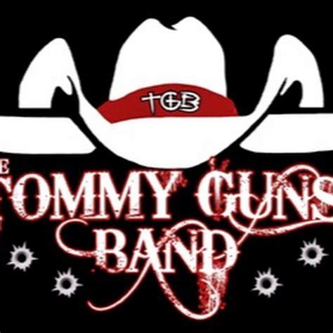 Tommy-Gun Tommy Guns Band Youtube.
