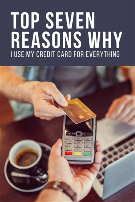 Credit Card Authorization Model Top 7 Reasons Why I Use My Credit Card For Everything
