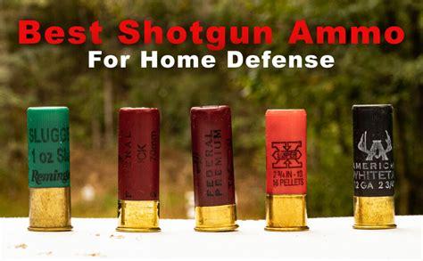 Shotgun-Question What Are The Best Shotgun Shells For Home Defense.