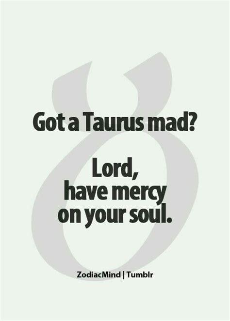 Taurus-Question When You Make A Woman Mad Taurus.