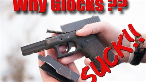 Glock-Question Why Do Glocks Suck.