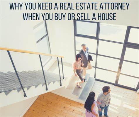 Commercial Lawyer Why Why You Need A Lawyer When You Buy Or Sell A House