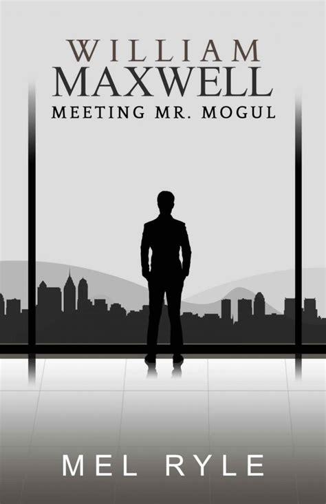 Read Books William Maxwell: A Meeting Mr. Mogul Bonus Book Online