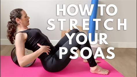youtube yoga for hip flexor stretching and strengthening the psoas