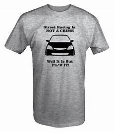 honda t shirt honda civic racing is not a crime t shirt ebay