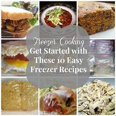oamc and freezer cooking get started with these 10 easy