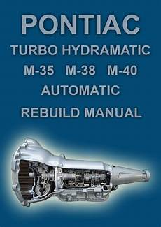 automotive repair manual 1985 pontiac bonneville electronic toll collection pontiac turbo hydramatic m 35 m 38 and m 40 automatic transmission rebuild manual automatic