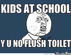 Meme Bathroom Passes by In A School Bathroom Everytime By Mindgames Meme
