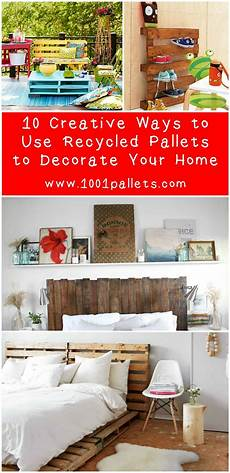 10 creative ways to use recycled pallets to decorate your home 1001 pallets