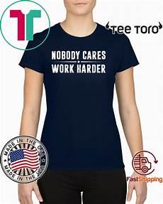 nobody cares work harder fitness 2020 t shirt
