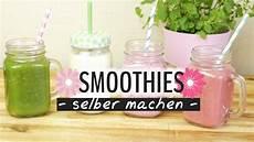 smoothie rezepte einfach smoothie selber machen 4 leckere und einfache rezepte