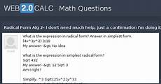 view question radical form alg 2 i don t need much help just a confirmation i m doing it right