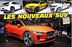 Nouveaux Suv 2018 Les Nouveaux Suv Du Salon De 232 Ve 2018 Les Nouveaux