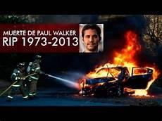 dead of paul walker quot muerte de paul walker quot