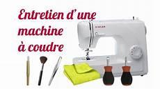 Tuto 5 Entretien D Une Machine 224 Coudre Coudre Machine
