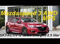 mazda 3 mps 2017 2017 mazda 3 mps mazdaspeed 3 with awd