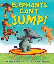 classic children s books elephant elephants can t jump by jeanne willis hardcover barnes noble 174