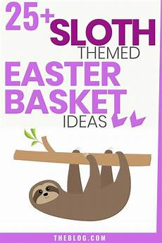 Sloth Easter Basket Ideas Everyday Savvy 25 Awesome Easter Basket Ideas For Sloth Loving Girls In