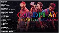 the best of coldplay best of coldplay greatest hits album 2018 playlist