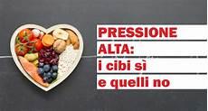 pressione alta alimentazione corretta pressione alta i cibi s 236 e quelli no farmacia levorato