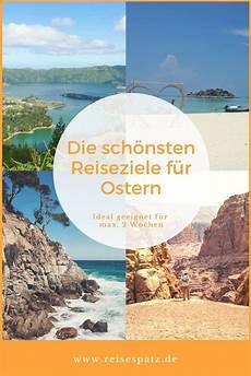 Wohin Verreisen In Den Osterferien 14 Tipps Urlaub