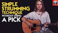 guitar picking technique acoustic guitar picking exercises simple strumming technique without using a