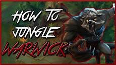 Warwick Jungle Guide - how to warwick jungle guide season 8 patch 8 7 league