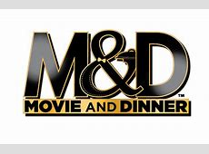 M&D   A Movie and Dinner Restaurant