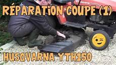 Tuto Husqvarna Yth150 03 R 233 Paration De La Coupe 1 Sur 2