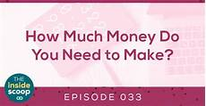 episode 33 how much money do you need to make scoop industries