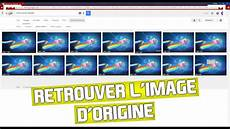 trouver l origine d une photo tuto l option secr 232 te de trouver l origine d