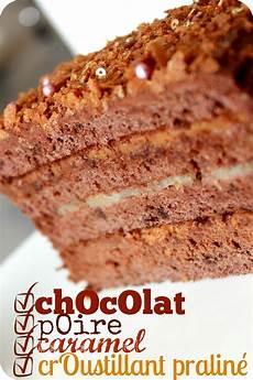 Gateau Chocolat Croustillant Praliné Layer Cake Chocolat Poire Caramel Et Croustillant Au