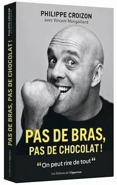 pas de bras pas de chocolat on peut rire de tout