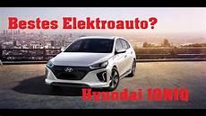 das beste elektroauto ist der hyundai ioniq electric das beste elektroauto