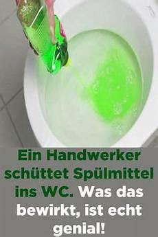 spülmittel in toilette ein handwerker sch 252 ttet sp 252 lmittel ins wc was das bewirkt