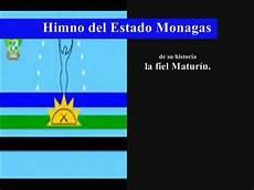 los simbolos naturales del estado monagas himno del estado monagas youtube
