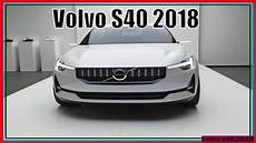 New Volvo S40 2018 Amazing Concept And Spysots
