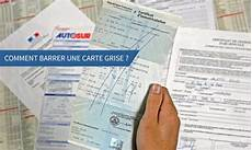 Comment Barrer Une Carte Grise Apr 232 S Vente Ou Cession D